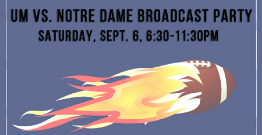 UM vs. Notre Dame Broadcast Party