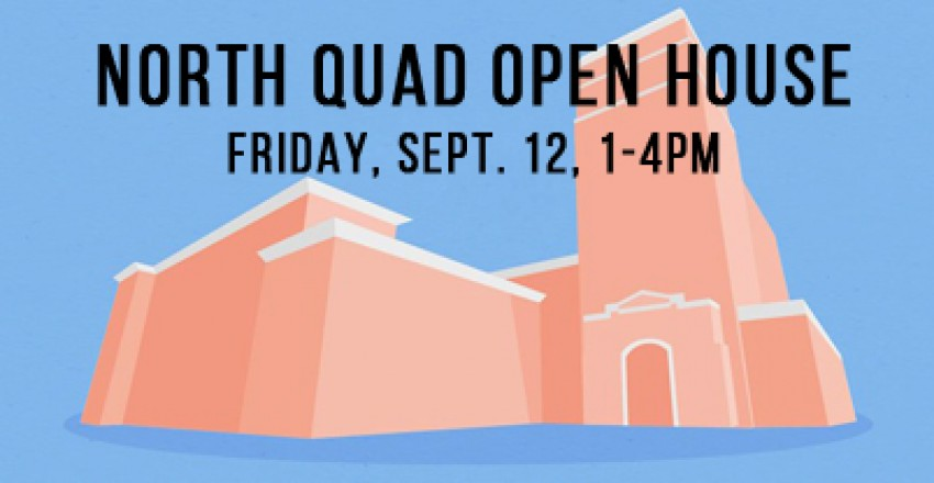 North Quad Open House
